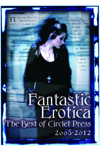 Fantastic Erotica: The Best of Circlet Press